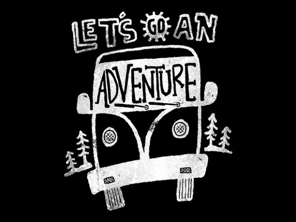 Let's go an Adventure buy t shirt design