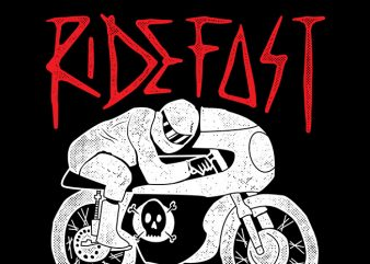 Ride Fast or Die t shirt vector