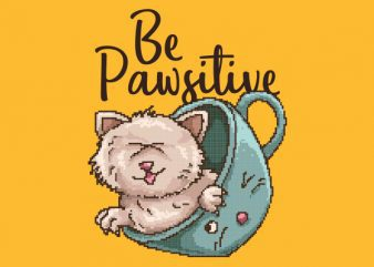 Be Pawsitive Vector t-shirt design