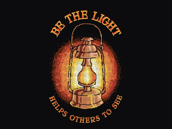 Be The Light Graphic t-shirt design