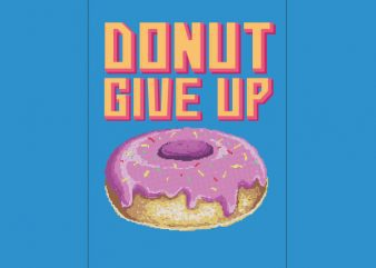 Donut Give Up Vector t-shirt design buy t shirt design