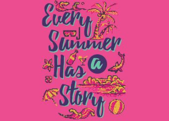 Every Summer Has A Story shirt design buy t shirt design