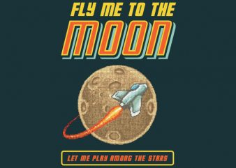 Fly Me To The Moon tshirt design buy t shirt design