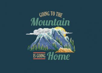 Going To The Mountain Vector t-shirt design