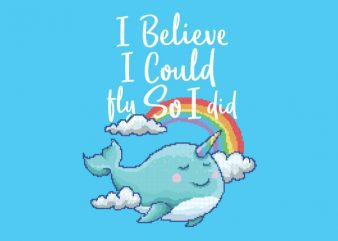 I Believe I Can Fly tshirt design t shirt vector