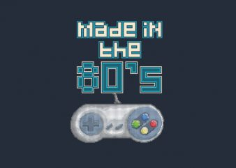 Made In The 80's tshirt design buy t shirt design