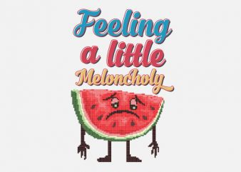 Meloncholy Food Puns tshirt design buy t shirt design