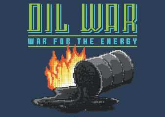 Oil War Vector t-shirt design