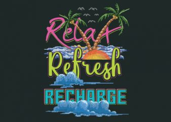 Relax Refresh Recharge tshirt design