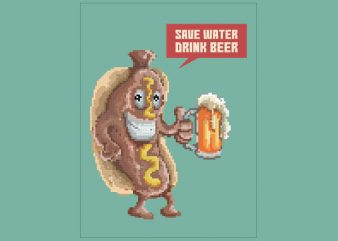 Save Water Drink Beer tshirt design t shirt vector
