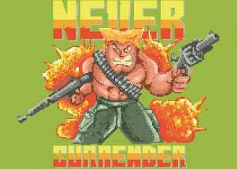 Never Surrender Vector t-shirt design buy t shirt design