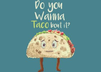 Do You Wanna Taco Bout It tshirt design buy t shirt design