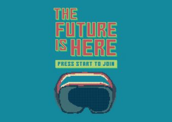 The Future Is Here tshirt design buy t shirt design