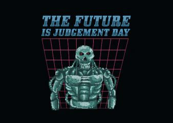 The Future Is Judgement Day tshirt design buy t shirt design