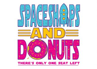Spaceships and Donuts t shirt template vector