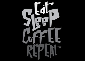 eat sleep coffee repeat buy t shirt design