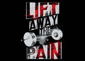 Lift Away Pain t shirt vector graphic