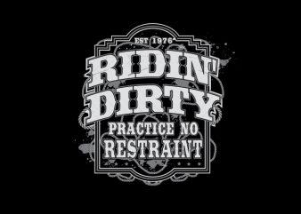 Ridin' Dirty buy t shirt design