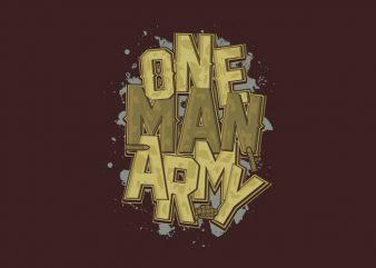 ONE MAN ARMY buy t shirt design