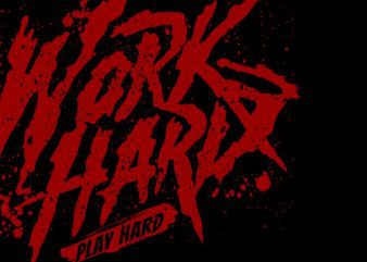 Work hard play hard t shirt design for sale