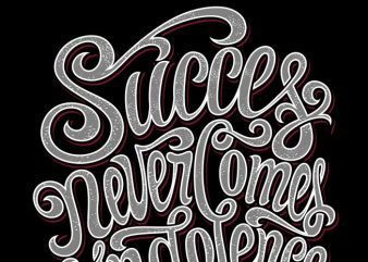 Succes never comes indolence buy t shirt design