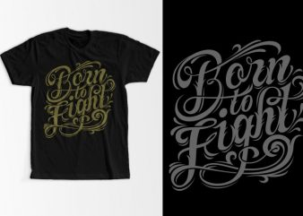 Born to fight buy t shirt design