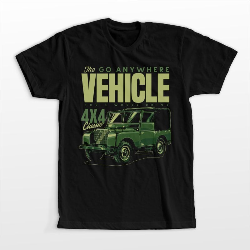 The go any where vehicle buy t shirt design