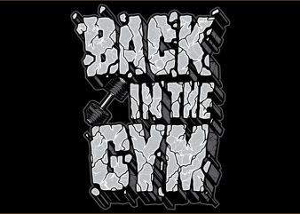 BACK IN THE GYM t shirt template