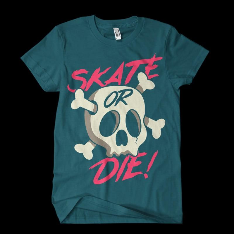 Skate or Die! Vector t-shirt design buy t shirt design