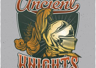 Ancient knights. Vector T-Shirt Design buy t shirt design