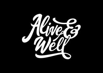 Alive Well Vector t-shirt design t shirt vector