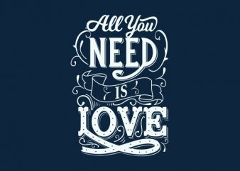 All You Need Is Love tshirt design buy t shirt design