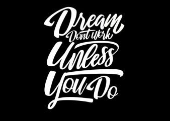 Dreams Don_t Work tshirt design t shirt vector