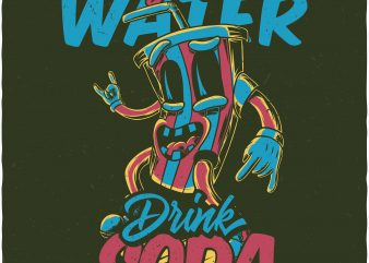 Save water drink soda. Vector T-Shirt Design buy t shirt design