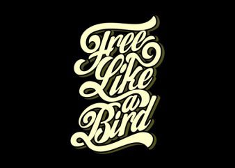 Free Like a Bird Vector t-shirt design buy t shirt design