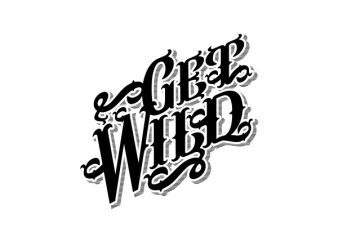 Get Wild tshirt design buy t shirt design