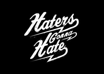 Haters Gonna Hate tshirt design buy t shirt design