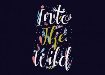Into The Wild Vector t-shirt design buy t shirt design