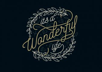 Its A Wonderful Life tshirt design buy t shirt design