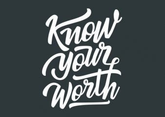 Know Your Worth tshirt design buy t shirt design