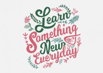 Learn Something new tshirt design buy t shirt design