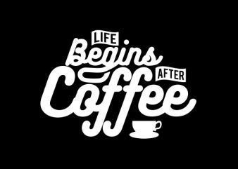 Life Begins After Coffee tshirt design buy t shirt design