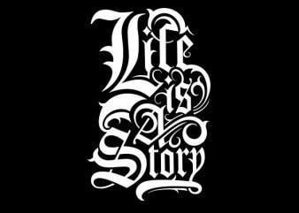 Life Is A Story tshirt design buy t shirt design