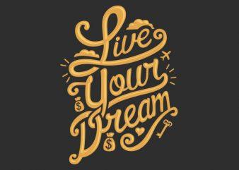 Live Your Dream tshirt design buy t shirt design