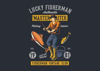 Lucky Fisherman Vector t-shirt design