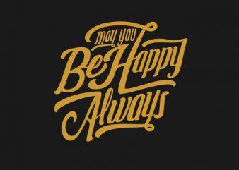 May You Be Happy Always tshirt design buy t shirt design