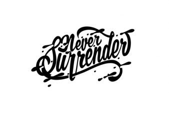 Never Surender tshirt design buy t shirt design