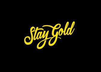 Stay Gold Vector t-shirt design