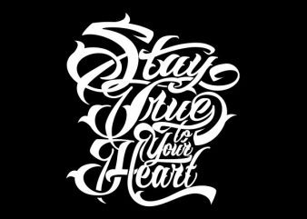 Stay True tshirt design buy t shirt design