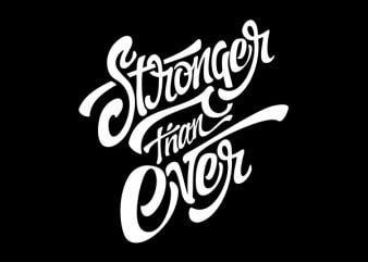 Stronger Than Ever tshirt design buy t shirt design